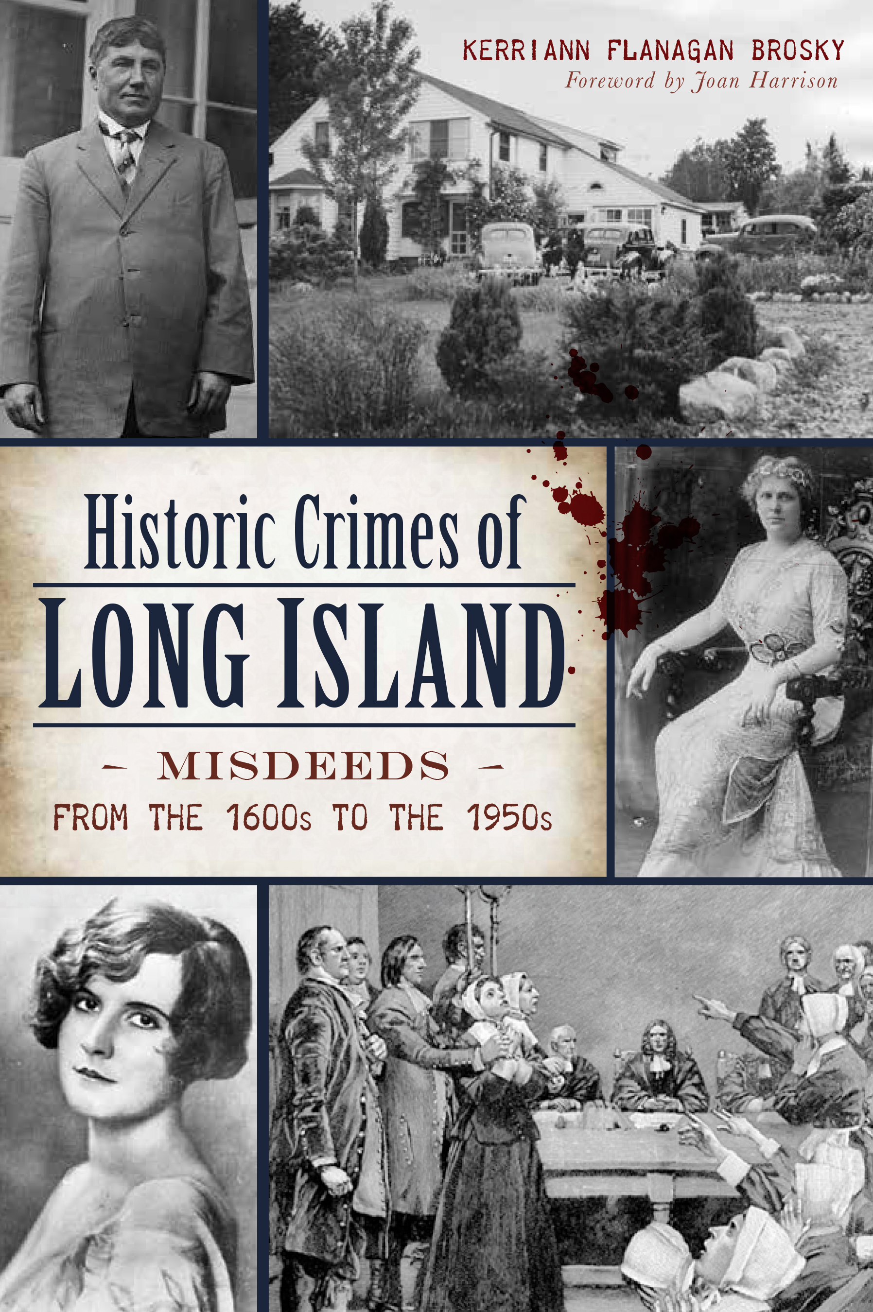Historic Crimes of Long Island: Misdeeds from the 1600s to the 1950s