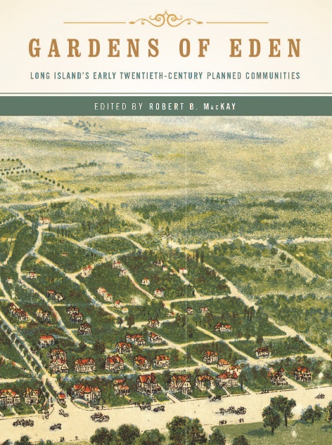 Gardens of Eden: Long Island's Early Twentieth-Century Planned Communities