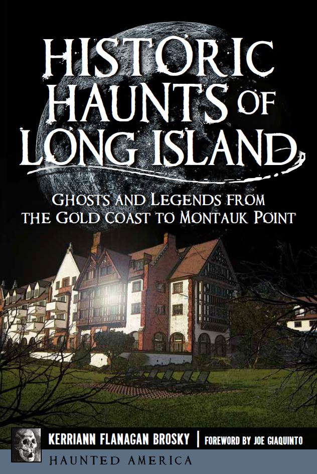 Book Cover for Historic Haunts of Long Island, author Kerriann Flanagan Brosky