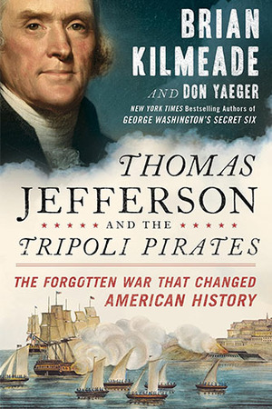 Book Cover for Thomas Jefferson and the Tripoli Pirates, authors Brian Kilmeade and Don Yaeger